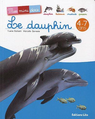 Le dauphin - Mes Mini Docs - Dès 4 ans (périmé)