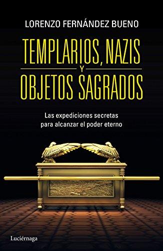 Templarios, nazis y objetos sagrados por Lorenzo Fernández Bueno