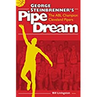George Steinbrenner's Pipe Dream: The ABL Champion Cleveland Pipers