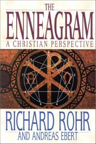 The Enneagram: A Christian Perspective by Richard Rohr, Andreas Ebert ( 2002 )