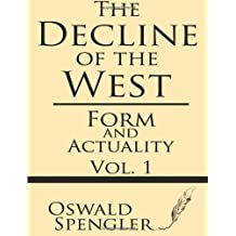 Form and Actuality: Volume 1 (The Decline of the West) by Oswald Spengler (2013-06-06)