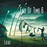 End of Time 6: Liebe
