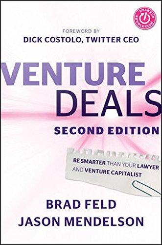 Venture Deals: Be Smarter Than Your Lawyer and Venture Capitalist por Brad Feld