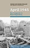 April 1945: Das Kriegsende im Raum Regensburg (Regensburg - UNESCO Weltkulturerbe) - Rainer Ehm