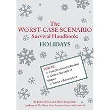 The Worst-Case Scenario Survival Handbook: Holidays