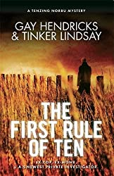 The First Rule of Ten: A Tenzing Norbu Mystery (Dharma Detective 1) by Gay Hendricks (2014-02-03)