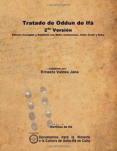 Tratado De Oddun De Ifa. 2da Version. Edicion Corregida Y Ampliada Con Ebbo, Ceremonias, Inshe Osain Y Eshu por Ernesto Valdes Jane