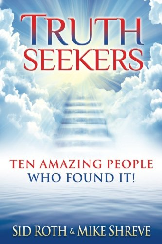 truth-seekers-ten-amazing-people-who-found-it