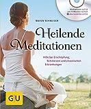 Heilende Meditationen: Hilfe bei Erschöpfung, Schmerzen und chronischen Erkrankungen (GU Multimedia Körper, Geist & Seele) - Maren Schneider