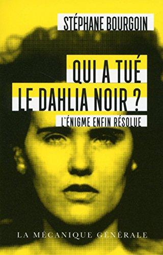 Qui a tué le Dahlia Noir ? - Poche