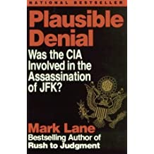 Plausible Denial: Was the CIA Involved in the Assassination of JFK? by Mark Lane (1992-11-04)