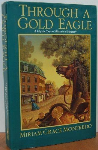Through Gold Eagle by Miriam Grace Monfredo (1996-07-01)