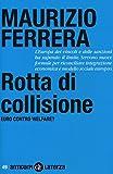 Rotta di collisione. Euro contro welfare?
