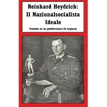 Reinhard Heydrich: Il Nazionalsocialista Ideale
