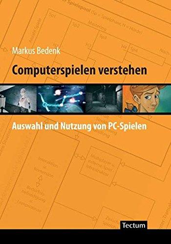 Computerspielen verstehen: Auswahl und Nutzung von PC-Spielen