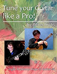 Tune your Guitar like a Pro! (Inglis Academy: Keys to Guitar Book 6) (English Edition)