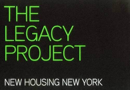 The Legacy Project: New Housing New York. Best Practices in Affordable, Sustainable, Replicable Housing Design Besten China-grün
