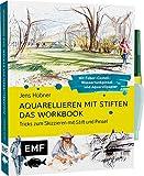Aquarellieren mit Stiften - Das Workbook: Tricks zum Skizzieren mit Stift und Pinsel: Mit Faber-Castell-Wassertankpinsel und hochwertigem Aquarellpapier