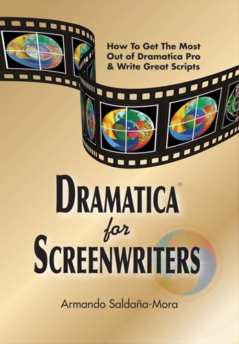 Dramatica for Screenwriters (English Edition)