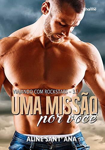 Uma Missão Por Você: Livro 3.1 (Viajando com Rockstars) (Portuguese Edition)