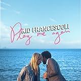 Songtexte von Kid Francescoli - Play Me Again