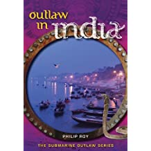 [( Outlaw in India )] [by: Philip Roy] [Oct-2012]