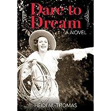 Dare to Dream: A Novel (English Edition)