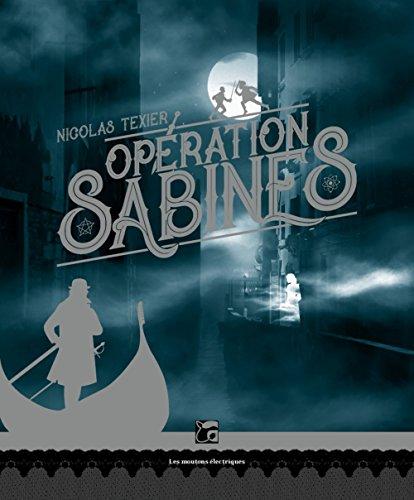 Opération Sabines, Tome 1 : Monts et Merveilles
