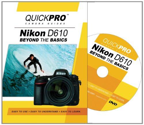 Nikon D610 Beyond the Basics DVD by QuickPro Camera Guides D610 Dvd