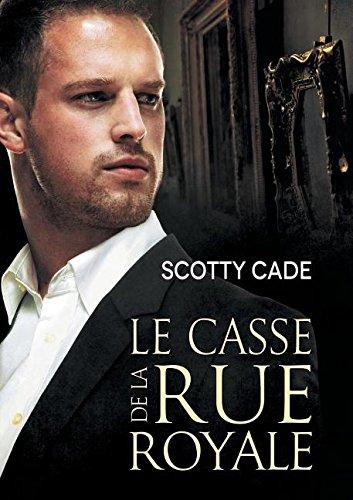 Le Casse de la Rue Royale par Scotty Cade