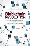 Die Blockchain-Revolution: Wie die Technologie hinter Bitcoin nicht nur das Finanzsystem, sondern die ganze Welt verändert von Don Tapscott