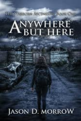 Anywhere But Here (The Starborn Ascension Book 1)
