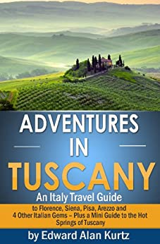 tuscany florence travel guides tips nutshell