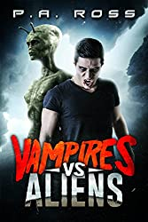 Vampires Vs Aliens (A paranormal science fiction mashup): A Dark Alliance
