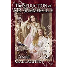 The Seduction of Mr. Summerville (The Reluctant Grooms Book 8)