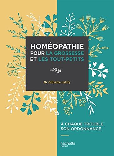 LHomeopathie pour la grossesse et les tout-petits (Puériculture/Grossesse)