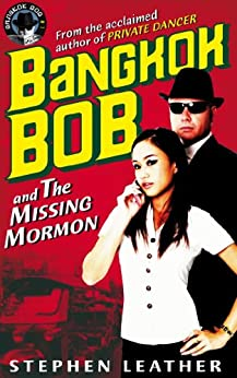 Bangkok Bob and The Missing Mormon by [Leather, Stephen]