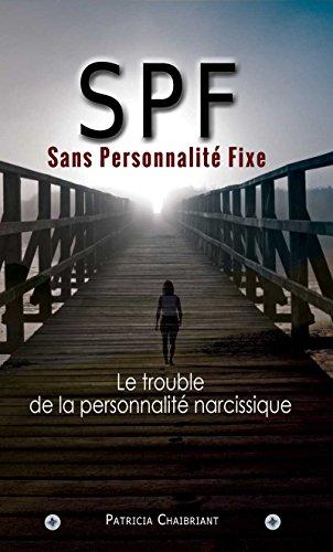 SPF Sans Personnalit Fixe: Le prdateur du trouble de la personnalit narcissique