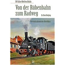 Von der Rübenbahn zum Radweg: 100 Jahre Oderbruchbahn. Ein verkehrshistorischer Reiseführer