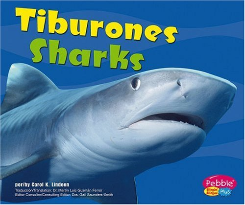 Tiburones/Sharks (Pebble Plus Bilingual) por Carol K. Lindeen