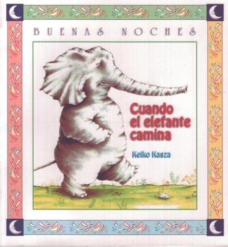 Cuando El Elefante Camina (Buenas Noches (Prebound))