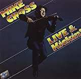 Songtexte von Mike Cross - Live & Kickin'