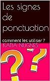 Telecharger Livres Les signes de ponctuation comment les utiliser (PDF,EPUB,MOBI) gratuits en Francaise