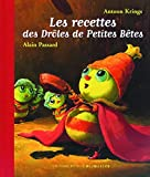Les recettes des Dr??les de Petites B??tes by Alain Passard (2000-08-02)