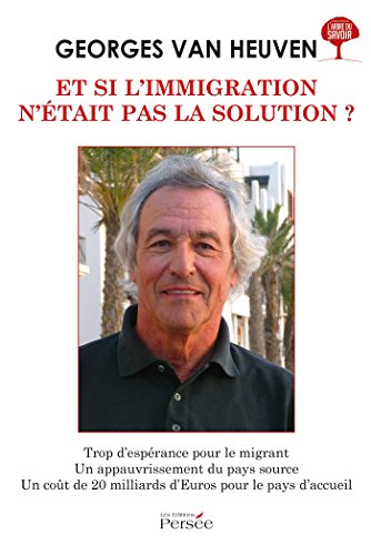 Et si l'immigration n'était pas la solution ? par Georges Van Heuven