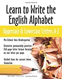 Learn To Write The English Alphabet: Uppercase and Lowercase Letters A-Z