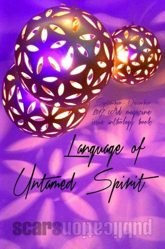 Language of Untamed Spirit: cc&d magazine September-December 2017 issue collection book