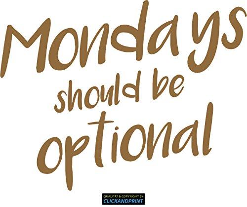 CLICKANDPRINT Aufkleber » Mondays should be optional, 50x38,6cm, Kupfer • Wandtattoo / Wandaufkleber / Wandsticker / Wanddeko / Vinyl