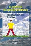 La sindrome del gemello scomparso: Il gemello che non sapevi di aver avuto (Italian Edition)