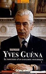 YVES GUENA, LE PARCOURS D'UN GAULLISTE HISTORIQUE